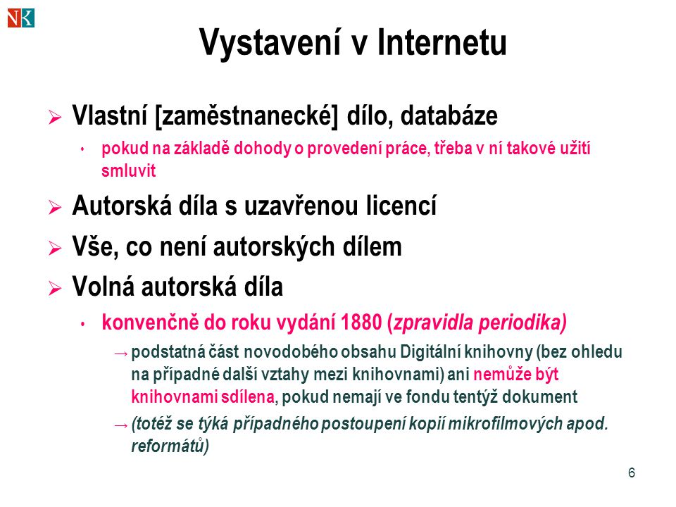 Vystavení v Internetu Vlastní [zaměstnanecké] dílo, databáze